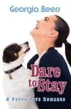 Dare to Stay eBook by Georgia Beers