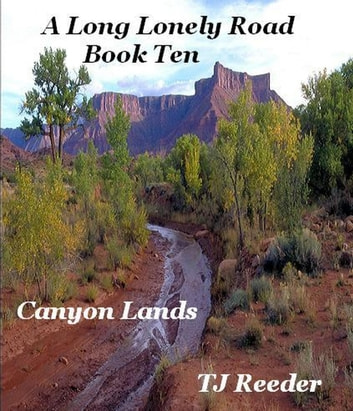 A Long Lonely Road, Canyon lands - A long Lonely Road, #10 ebook by TJ Reeder