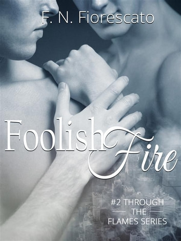 Foolish Fire ebook by F. N. Fiorescato