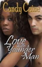 Love with a Younger Man ebook by Candy Caine