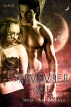 Remember Me ebook by Trista Ann Michaels