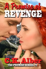 A Promise of Revenge ebook by C.K. Alber