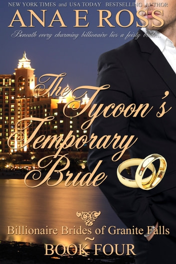 The Tycoon's Temporary Bride - Book Four ebook by Ana E Ross