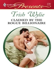 Claimed by the Rogue Billionaire ebook by Trish Wylie