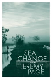 Sea Change - A Novel ebook by Jeremy Page