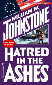 Hatred in the Ashes ebook by William W. Johnstone