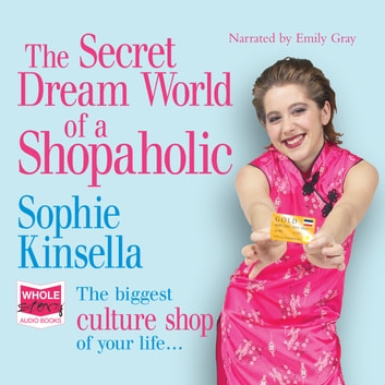 The Secret Dreamworld of a Shopaholic audiobook by Sophie Kinsella