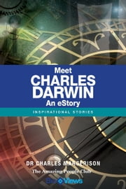Meet Charles Darwin - An eStory - Inspirational Stories ebook by Charles Margerison
