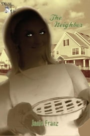 The Neighbor ebook by Janie Franz
