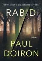 Rabid - A Mike Bowditch Short Mystery ebook by Paul Doiron