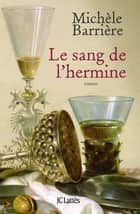 Le sang de l'hermine ebook by Michèle Barrière
