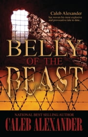 Belly of the Beast ebook by Caleb Alexander