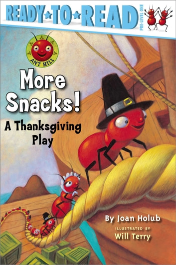 More Snacks! - A Thanksgiving Play ebook by Joan Holub