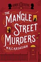 The Mangle Street Murders ebook by M. R. C. Kasasian
