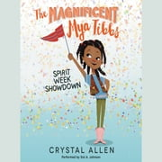 The Magnificent Mya Tibbs: Spirit Week Showdown audiobook by Crystal Allen