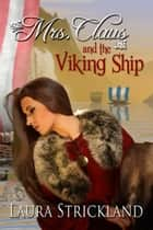 Mrs. Claus and the Viking Ship ebook by Laura  Strickland