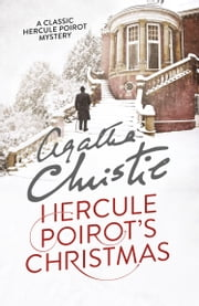 Hercule Poirot's Christmas (Poirot) ebook by Agatha Christie