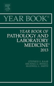 Year Book of Pathology and Laboratory Medicine 2013, ebook by Stephen S. Raab