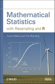 Mathematical Statistics with Resampling and R ebook by Laura M. Chihara,Tim C. Hesterberg