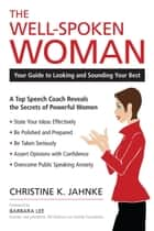 The Well-Spoken Woman ebook by Christine K. Jahnke