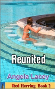 Reunited - Red Herring, #2 ebook by Angela Lacey,Angela Lacey