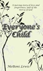 Everyone's Child ebook by MoBoni Lewis