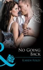 No Going Back (Mills & Boon Blaze) ebook by Karen Foley