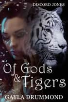 Of Gods & Tigers - Discord Jones, #8 ebook by Gayla Drummond