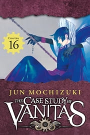 The Case Study of Vanitas, Chapter 16 ebook by Jun Mochizuki