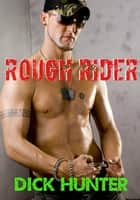 Rough Rider (Gay Biker Erotica) ebook by Dick Hunter