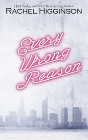 Every Wrong Reason ebook by Rachel Higginson