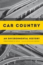 Car Country - An Environmental History ebook by