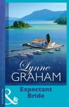Expectant Bride ebook by Lynne Graham