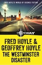 The Westminster Disaster ebook by Fred Hoyle, Geoffrey Hoyle