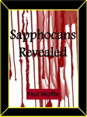 Sapphocans Revealed ebook by Paul Wolfle
