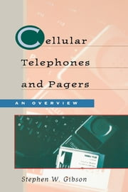 Cellular Telephones & Pagers: An Overview - An Overview ebook by Stephen Gibson