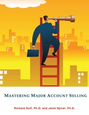 Mastering Major Account Selling ebook by Richard Ruff,Janet Spirer