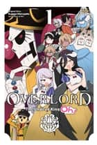 Overlord: The Undead King Oh!, Vol. 1 ebook by Kugane Maruyama, Juami, so-bin