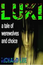 Luki ebook by Richard Lee