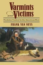 Varmints and Victims ebook by Frank Van Nuys