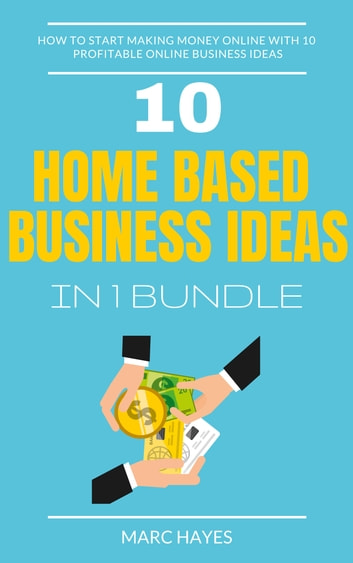 Home Based Business Ideas 10 In 1 Bundle How To Start Making Money Online With Profitable
