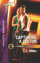 Capturing a Colton ekitaplar by C.J. Miller