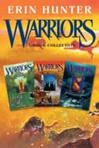 Warriors 3-Book Collection with Bonus Material ebook by Erin Hunter