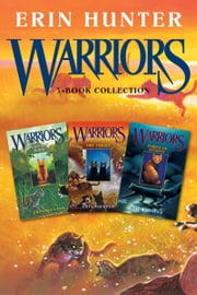 Warriors 3-Book Collection with Bonus Material - Warriors #1: Into the Wild; Warriors #2: Fire and Ice; Warriors #3: Forest of Secrets ebook by Erin Hunter