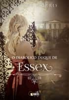 O diabólico Duque de Essex ebook by Roxany Norris