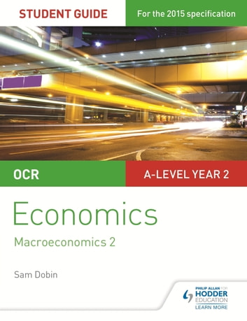 OCR A-level Economics Student Guide 4: Macroeconomics 2 ebook by Sam Dobin