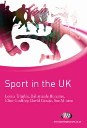 Sport in the UK ebook by Leona Trimble,Woobae Lee,Clint Godfrey,David Grecic,Dr Susan Minten