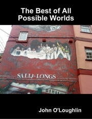 The Best of All Possible Worlds ebook by John O'Loughlin