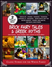 Brick Fairy Tales and Greek Myths: Box Set - Classic Stories for the Whole Family ebook by Amanda Brack,John McCann,Monica Sweeney,Becky Thomas