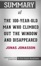 Summary of The 100-Year-Old Man Who Climbed Out the Window and Disappeared eBook by Paul Adams